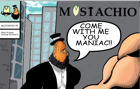 Mustachio, Issue #2: He's Back!