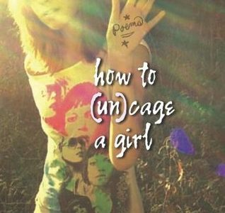 Review: How to (Un)cage a Girl
